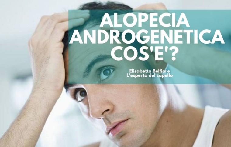 COS'E' L'ALOPECIA ANDROGENETICA